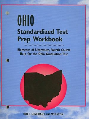 Holt Ohio Standardized Test Prep Workbook: Elements of Literature, Fourth Course: Help for the Ohio Graduation Test
