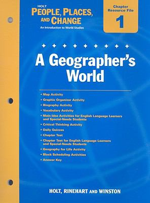 Holt People, Places, and Change Chapter 1 Resource File: A Geographer's World