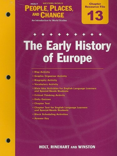 Holt People, Places, and Change Chapter 13 Resource File: The Early History of Europe: With Answer Key