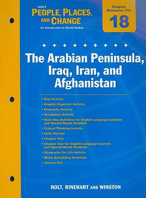 Holt People, Places, and Change Chapter 18 Resource File: The Arabian Peninsula, Iraq, Iran, and Afghanistan