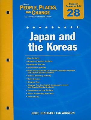 Holt People, Places, and Change Chapter 28 Resource File: Japan and the Koreas: An Introduction to World Studies
