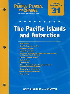 Holt People, Places, and Change Chapter 31 Resource File: The Pacific Islands and Antarctica: An Introduction to World Studies