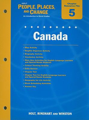 Holt People, Places, and Change Chapter 5 Resource File: Canada: An Introduction to World Studies