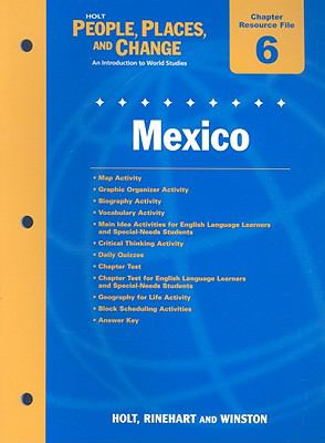 Holt People, Places, and Change Chapter 6 Resource File: Mexico