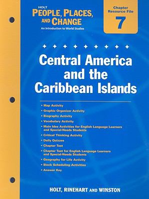 Holt People, Places, and Change Chapter 7 Resource File: Central America and the Caribbean Island