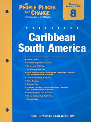 Holt People, Places, and Change Chapter 8 Resource File: Caribbean South America