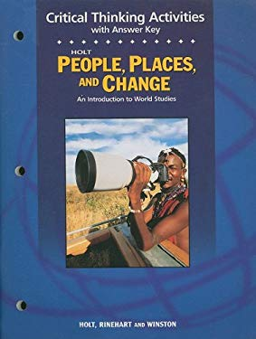 Holt People, Places, and Change Criticial Thinking Activities with Answer Key: An Introduction to World Studies