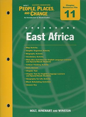 Holt People, Places, and Change Eastern Hemisphere Chapter 11 Resource File: East Africa: An Introduction to World Studies