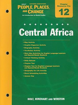 Holt People, Places, and Change Eastern Hemisphere Chapter 12 Resource File: Central Africa: An Introduction to World Studies