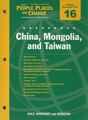 Holt People, Places, and Change Eastern Hemisphere Chapter 16 Resource File: China, Mongolia, and Taiwan: An Introduction to World Studies
