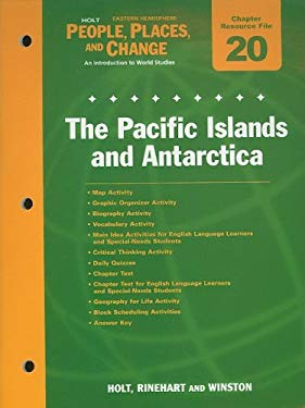 Holt People, Places, and Change Eastern Hemisphere Chapter 20 Resource File: The Pacifice Islands and Antarctica: An Introduction to World Studies