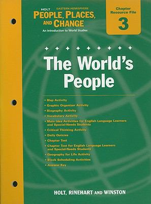 Holt People, Places, and Change Eastern Hemisphere Chapter 3 Resource File: The World's People: An Introduction to World Studies