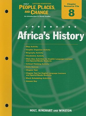 Holt People, Places, and Change Eastern Hemisphere Chapter 8 Resource File: Africa's History: An Introduction to World Studies
