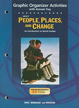 Holt People, Places, and Change Graphic Organizer Activities with Answer Key: An Introduction to World Studies