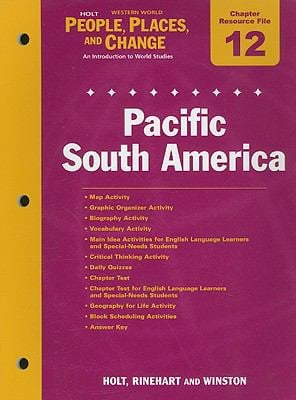 Holt People, Places, and Change Western World Chapter 12 Resource File: Pacific South America: An Introduction to World Studies