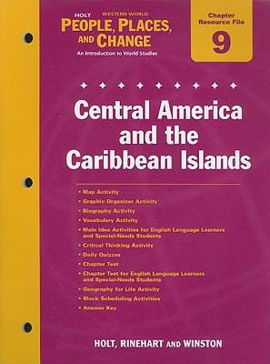 Holt People, Places, and Change Western World Chapter 9 Resource File: Central America and the Caribbean Islands: An Introduction to World Studies