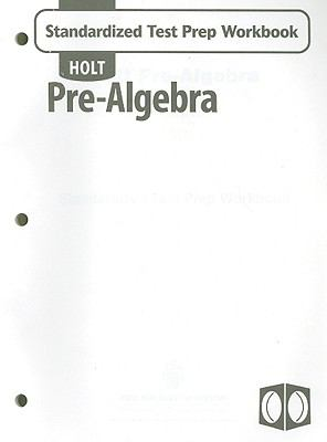 Holt Pre-Algebra Standardized Test Prep Workbook 9780030708015