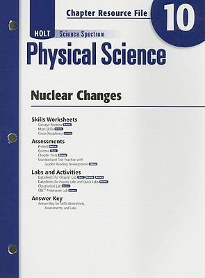 Holt Science Spectrum Physical Science Chapter 10 Resource File: Nuclear Changes