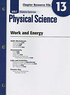 Holt Science Spectrum Physical Science Chapter 13 Resource File: Work and Energy