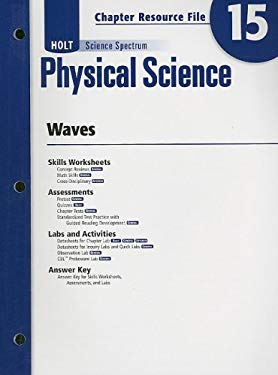 Holt Science Spectrum: Physical Science Chapter 15 Resource File: Waves