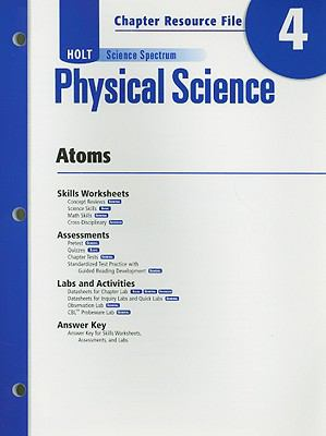 Holt Science Spectrum Physical Science Chapter 4 Resource File: Atoms