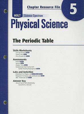 Holt Science Spectrum Physical Science Chapter 5 Resource File: The Periodic Table