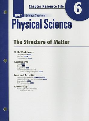 Holt Science Spectrum Physical Science Chapter 6 Resource File: The Structure of Matter