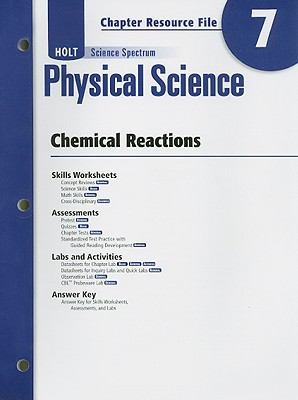 Holt Science Spectrum Physical Science Chapter 7 Resource File: Chemical Reactions
