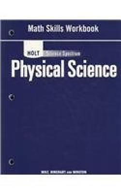 Holt Science Spectrum: Physical Science with Earth and Space Science