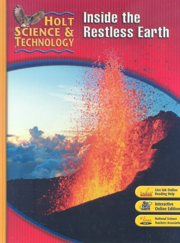 Holt Science & Technology: Inside the Restless Earth
