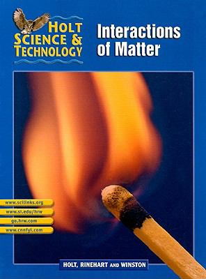 Holt Science & Technology: Interactions of Matter, Short Course L