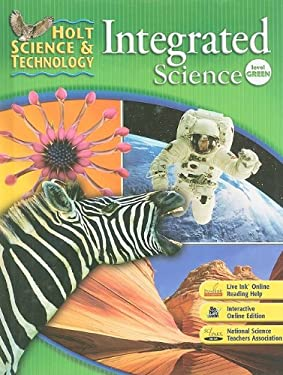 Holt Science & Technology: Integrated Science, Level Green