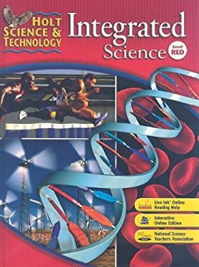 Holt Science & Technology: Integrated Science, Level Red