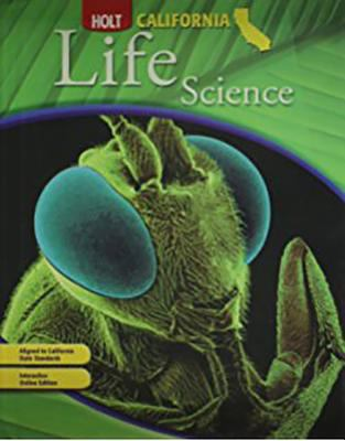 Holt Science & Technology California: Student Edition Grade 6 Life Science 2007