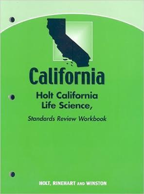Holt Science & Technology California: Cuaderno de Repaso de Los Estandares/Standards Review Workbook Grade 6 Life Science