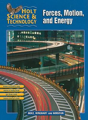 Holt Science & Technology Forces, Motion, and Energy