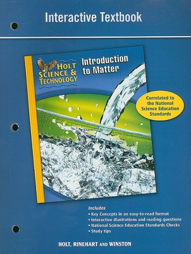 Holt Science & Technology: Introduction to Matter Interactive Textbook