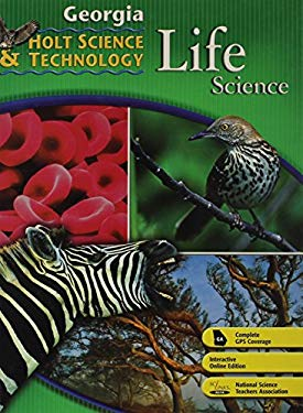 Holt Science & Technology: Life, Earth, and Physical Georgia: Student Edition Life 2008