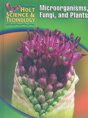 Holt Science & Technology Microorganisms, Fungi, and Plants
