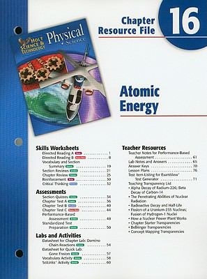 Holt Science & Technology Physical Science: Chapter Resource File 16 Atomic Energy