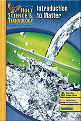 Holt Science & Technology [Short Course]: ?Student Edition? [K] Introduction to Matter 2007