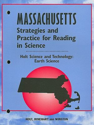Holt Science and Technology: Earth Science, Massachusetts Strategies and Practice for Reading in Science