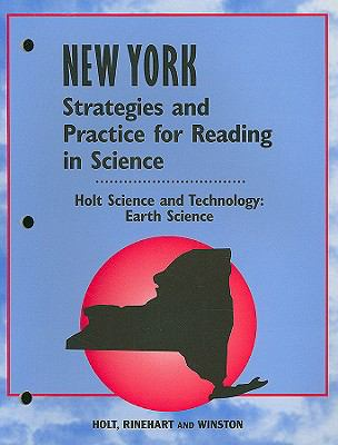 Holt Science and Technology: Earth Science, New York Strategies and Practice for Reading in Science