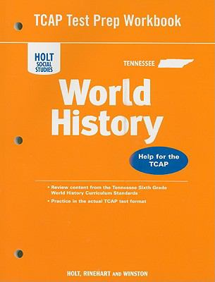 Holt Social Studies Tennessee World History TCAP Test Prep Workbook: Help for the TCAP