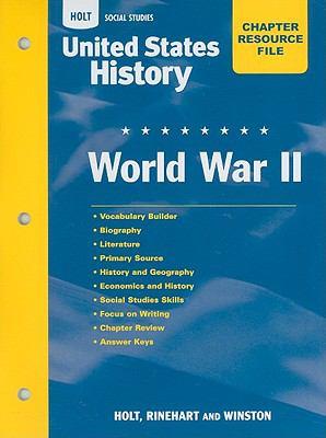 Holt Social Studies United States History Chapter Resource File: World War II