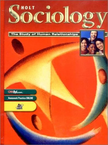 Holt Sociology: The Study of Human Relationships