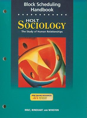 Holt Sociology Block Scheduling Handbook: The Study of Human Relationships