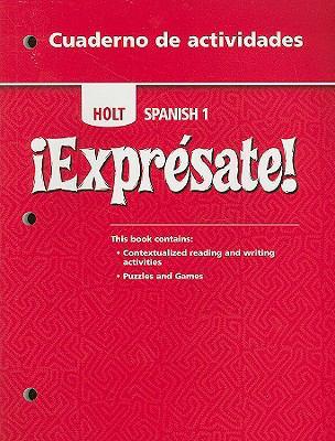 Holt Spanish 1: Expresate! Cuaderno de Actividades