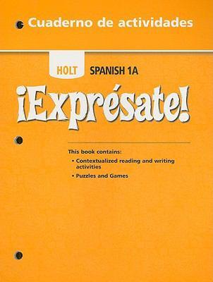 Holt Spanish 1A !Expresate! Cuaderno de Actividades