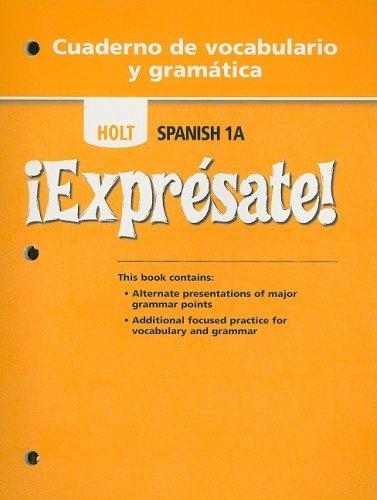 Holt Spanish 1A !Expresate! Cuaderno de Vocabulario y Gramatica